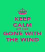 KEEP CALM and read GONE WITH THE WIND - Personalised Poster A4 size