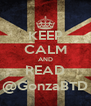 KEEP CALM AND READ @GonzaBTD - Personalised Poster A4 size