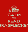 KEEP CALM AND READ GRASFLECKEN - Personalised Poster A4 size