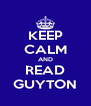 KEEP CALM AND READ GUYTON - Personalised Poster A4 size