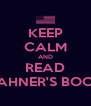 KEEP CALM AND READ HAHNER'S BOOK - Personalised Poster A4 size