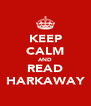 KEEP CALM AND READ HARKAWAY - Personalised Poster A4 size