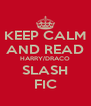 KEEP CALM AND READ HARRY/DRACO SLASH FIC - Personalised Poster A4 size