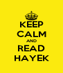 KEEP CALM AND READ HAYEK - Personalised Poster A4 size
