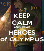 KEEP CALM AND READ HEROES of OLYMPUS - Personalised Poster A4 size