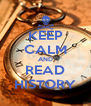 KEEP CALM AND READ HISTORY - Personalised Poster A4 size