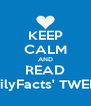 KEEP CALM AND READ iDailyFacts' TWEETS - Personalised Poster A4 size