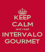KEEP CALM and read INTERVALO GOURMET - Personalised Poster A4 size