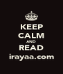 KEEP CALM AND READ irayaa.com - Personalised Poster A4 size
