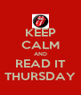 KEEP CALM AND READ IT THURSDAY - Personalised Poster A4 size