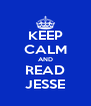 KEEP CALM AND READ JESSE - Personalised Poster A4 size
