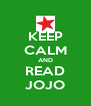 KEEP CALM AND READ JOJO - Personalised Poster A4 size