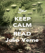 KEEP CALM AND READ Julio Verne - Personalised Poster A4 size
