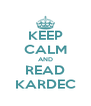 KEEP CALM AND READ KARDEC - Personalised Poster A4 size