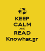 KEEP CALM AND READ Knowhat.gr - Personalised Poster A4 size