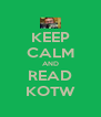 KEEP CALM AND READ KOTW - Personalised Poster A4 size