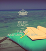 KEEP CALM AND READ KUR'AN-I KERİM - Personalised Poster A4 size