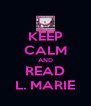 KEEP CALM AND READ L. MARIE - Personalised Poster A4 size