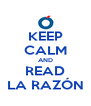 KEEP CALM AND READ LA RAZÓN - Personalised Poster A4 size