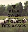 KEEP CALM AND READ LE GUIDE DES ASSOS - Personalised Poster A4 size