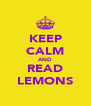 KEEP CALM AND READ LEMONS - Personalised Poster A4 size