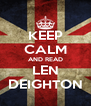 KEEP CALM AND READ LEN DEIGHTON - Personalised Poster A4 size