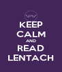 KEEP CALM AND READ LENTACH - Personalised Poster A4 size