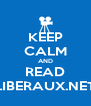 KEEP CALM AND READ LIBERAUX.NET - Personalised Poster A4 size