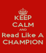 KEEP CALM AND Read Like A CHAMPION - Personalised Poster A4 size