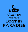 KEEP CALM AND READ LOST IN PARADISE - Personalised Poster A4 size