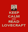 KEEP CALM AND READ LOVECRAFT - Personalised Poster A4 size