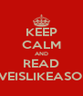 KEEP CALM AND READ LOVEISLIKEASONG - Personalised Poster A4 size