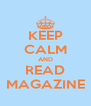 KEEP CALM AND READ MAGAZINE - Personalised Poster A4 size