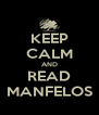 KEEP CALM AND READ MANFELOS - Personalised Poster A4 size