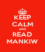 KEEP CALM AND READ MANKIW - Personalised Poster A4 size