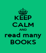 KEEP CALM AND read many BOOKS - Personalised Poster A4 size