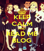 KEEP CALM AND READ ME BLOG - Personalised Poster A4 size