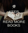 KEEP CALM AND READ MORE BOOKS - Personalised Poster A4 size