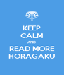 KEEP CALM AND READ MORE HORAGAKU - Personalised Poster A4 size