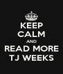 KEEP CALM AND READ MORE TJ WEEKS - Personalised Poster A4 size