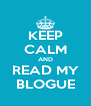 KEEP CALM AND READ MY BLOGUE - Personalised Poster A4 size
