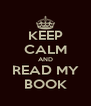 KEEP CALM AND READ MY BOOK - Personalised Poster A4 size
