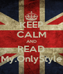 KEEP CALM AND READ My.OnlyStyle - Personalised Poster A4 size