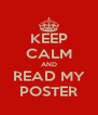 KEEP CALM AND READ MY POSTER - Personalised Poster A4 size