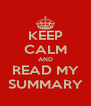 KEEP CALM AND READ MY SUMMARY - Personalised Poster A4 size
