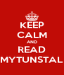 KEEP CALM AND READ MYTUNSTAL - Personalised Poster A4 size