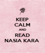 KEEP CALM AND READ NASIA KARA  - Personalised Poster A4 size