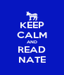 KEEP CALM AND READ NATE - Personalised Poster A4 size