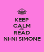 KEEP CALM AND READ NI-NI SIMONE - Personalised Poster A4 size