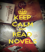 KEEP CALM AND READ NOVELS - Personalised Poster A4 size